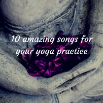 10 amazing songs for your yoga pracice1